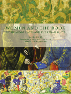 WOMEN AND THE BOOK IN THE MIDDLE AGES AND THE RENAISSANCE